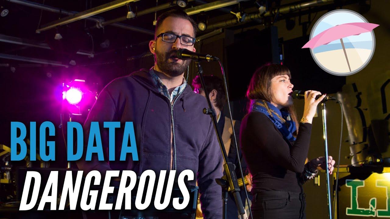 Big Data - Dangerous (Live at the Edge)