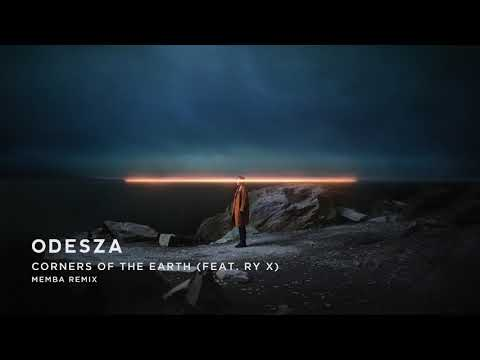 ODESZA - Corners Of The Earth (feat. RY X) [MEMBA Remix]