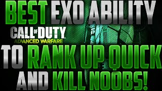 Advanced Warfare : Best Exo Ability to Rank Up Quickly + Kill Noobs