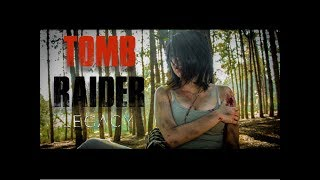 Tomb Raider: Legacy ( Fan Film )