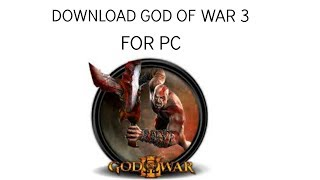 (HINDI) HOW TO DOWNLOAD AND INSTALL GOD OF WAR 3 FOR PC (2018)