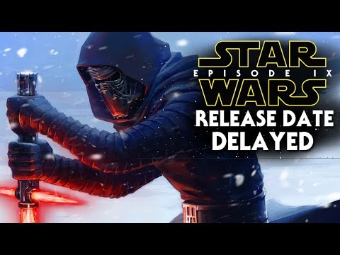 Star Wars Episode 9 Delayed & New Release Date Revealed!
