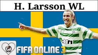 I Love FO3 | Henrik Larsson World Legend Review Fifa Online 3 New Engine 2016: