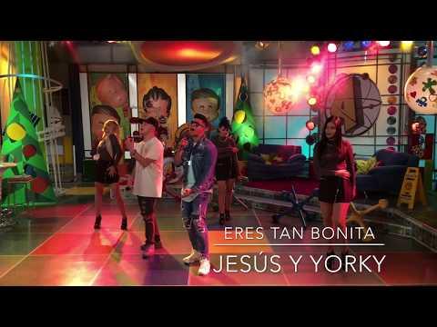 "Jesùs y Yorky "" TV SHOW ""Eres tan Bonita"""
