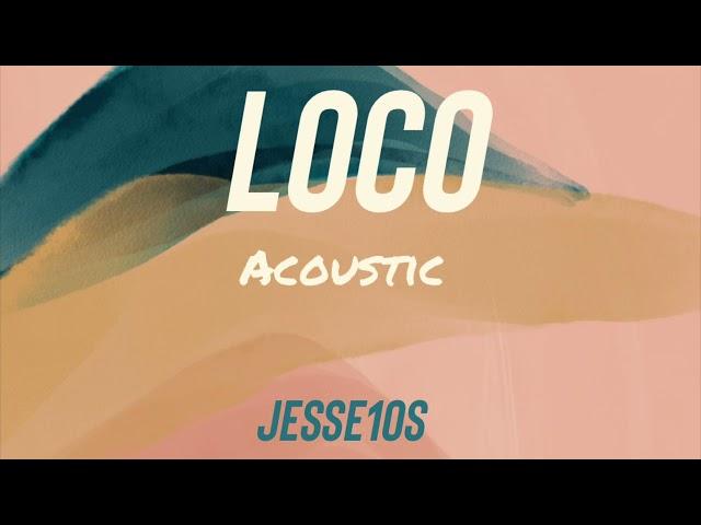 Loco - Acoustic