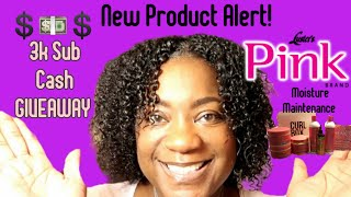 Wash and Go ft. *New* LUSTER'S PINK Moisture Maintenance | 3K SUBSCRIBER Cash Giveaway