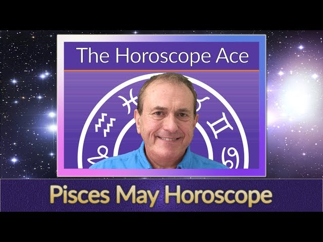 Pisces May 2018 Horoscope