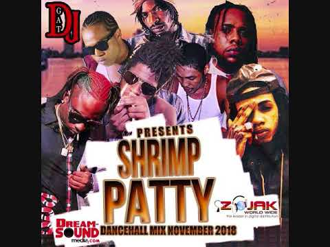 NOVEMBER 2018 DANCEHALL MIX DJ GAT SHRIMP PATTY  FT GOVONA/VYBZ KARTEL/ALKALINE/1876899-5643 Mp3