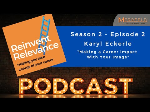 Reinvent Relevance Season 2 Episode 2: Karyl Eckerle: Making a Career Impact with your Image