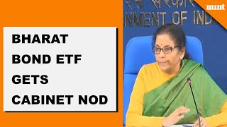 Watch: Cabinet approves launch of Bharat Bond Exchange Traded Fund