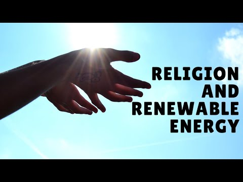 The Religious Basis for Renewable Energy Use