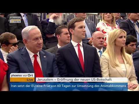 Eröffnung der US-Botschaft in Jerusalem am 14.05.2018