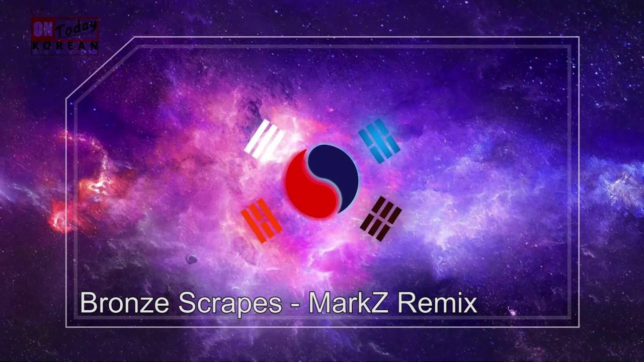 Bronze Scrapes - MarkZ Remix (tudu tuduu we woo we wuuwu)