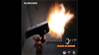 Sulfa Brinks - Shub Out [Glock 40 Riddim] [P.Q Records] [March 2017]