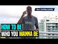 How To Be Who You Wanna Be | Dre Baldwin