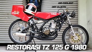 RESTORASI YAMAHA TZ 125 G 1980   VINTAGE RACE BIKE #Motovlog Indonesia
