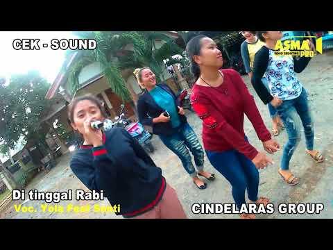 DI TINGGAL RABI VOC. YOLA, SHANTY, IIS & YUNI | CEK SOUND TARLING DANGDUT CINDELARAS 2018