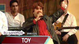 Bu Şəhərdə - Toy (2006)