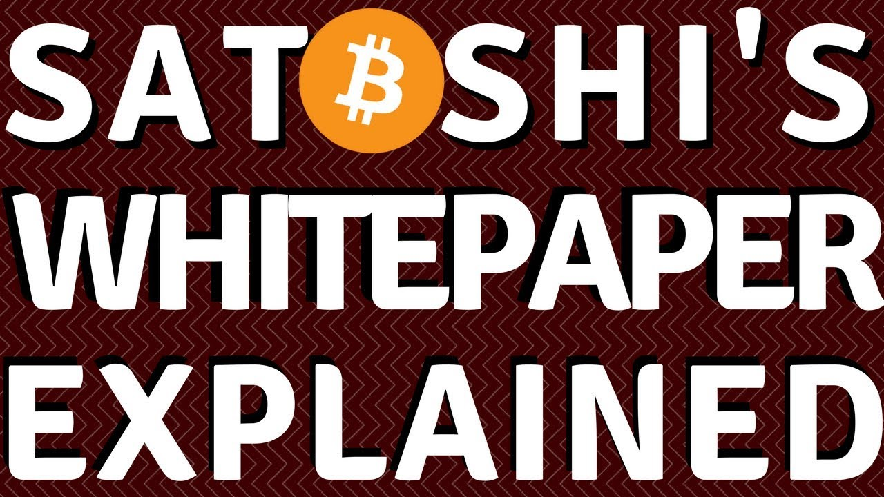 Satoshi Nakamoto's Bitcoin Whitepaper - Explained and Simplified