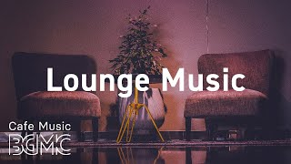 Lounge Music: Relaxing Piano Jazz Playlist  Lounge Cafe Jazz Music for Good Mood, Work, Study