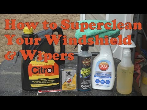 How to superclean your windshield and wipers and extend your wiper life
