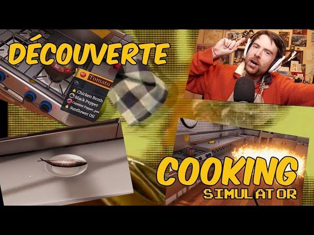 DÉCOUVERTE - COOKING SIMULATOR - Cauchemar en cuisine