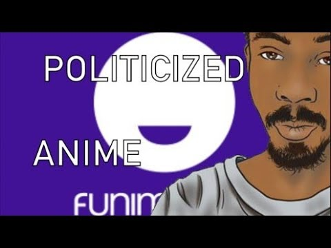 Funimation's Politicalization of Anime