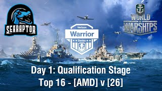 World of Warships - Verizon Warrior Series - Day 1, Qualification Stage - Top 16: AMD v 26, Game 1
