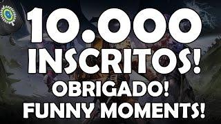 ESPECIAL 10 MIL INSCRITOS! Funny Moments! OBRIGADO!