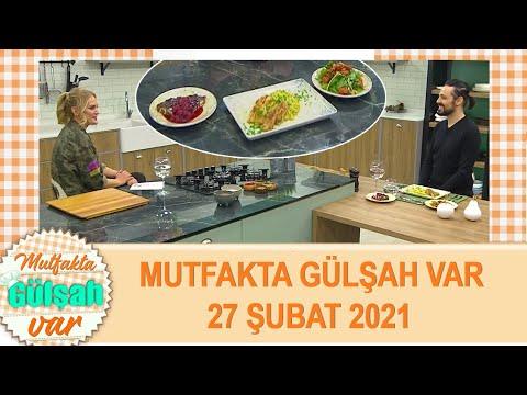Mutfakta Gülşah Var 27 Şubat 2021 indir