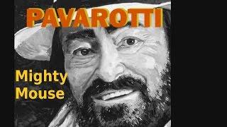 Pavarotti - Mighty Mouse