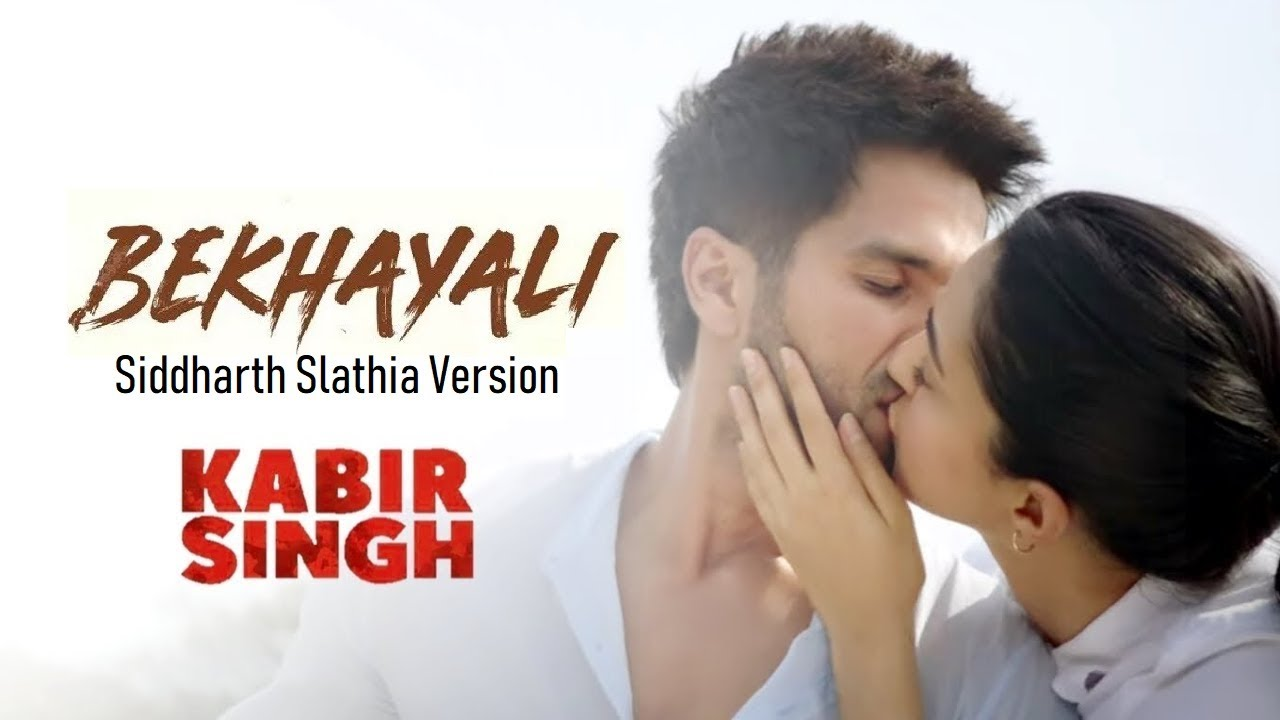 Bekhayali Siddharth Slathia Version Kabir Singh Shahid Kapoor