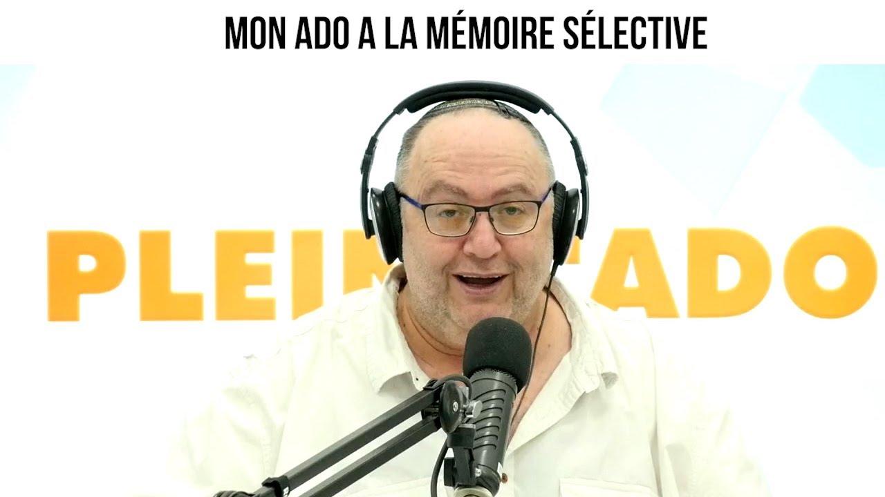 Mon ado a la mémoire sélective - Plein l'Ado#126