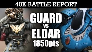 Imperial Guard vs Eldar Warhammer 40k Battle Report BREAK THE LINE! 6th Edition 1850pts | HD Video