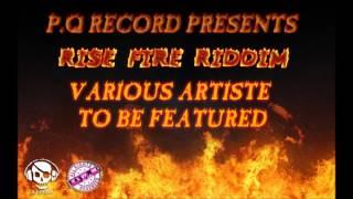 Rise Fire Riddim Instrumental [P.Q. Records] [May 2016]