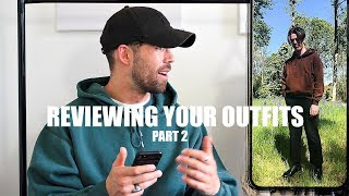 REVIEWING YOUR OUTFITS | Pt 2. | Men's Fashion