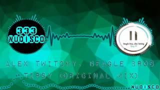 Скачать Alex Twitchy Beagle Bros Tipsy Original Mix