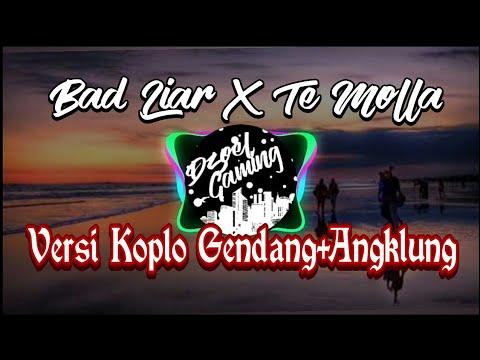 dj-bad-liar-x-te-molla-  -versi-koplo-+-angklung-enak-remix-  -free-copyright