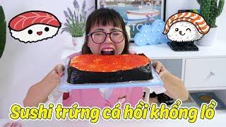 Làm Miếng Sushi Trứng Cá Hồi Siêu To Khổng Lồ
