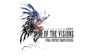 【FFBE幻影戦争】『WAR OF THE VISIONS ファイナルファンタジー ブレイブエクスヴィアス 幻影戦争』Trailer