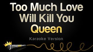 Queen - Too Much Love Will Kill You (Karaoke Version)