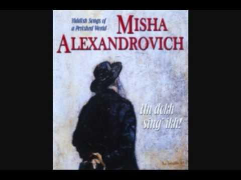 Shpil zhe mir a lidele in yidish - Misha Aleksandrovich