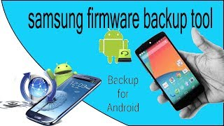 full backup samsung firmware - all android  mobile backup - urdu  hindi