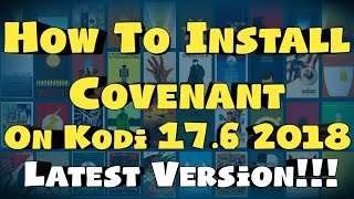 How To Install Covenant On Kodi 17.6 2018 (Latest Version)