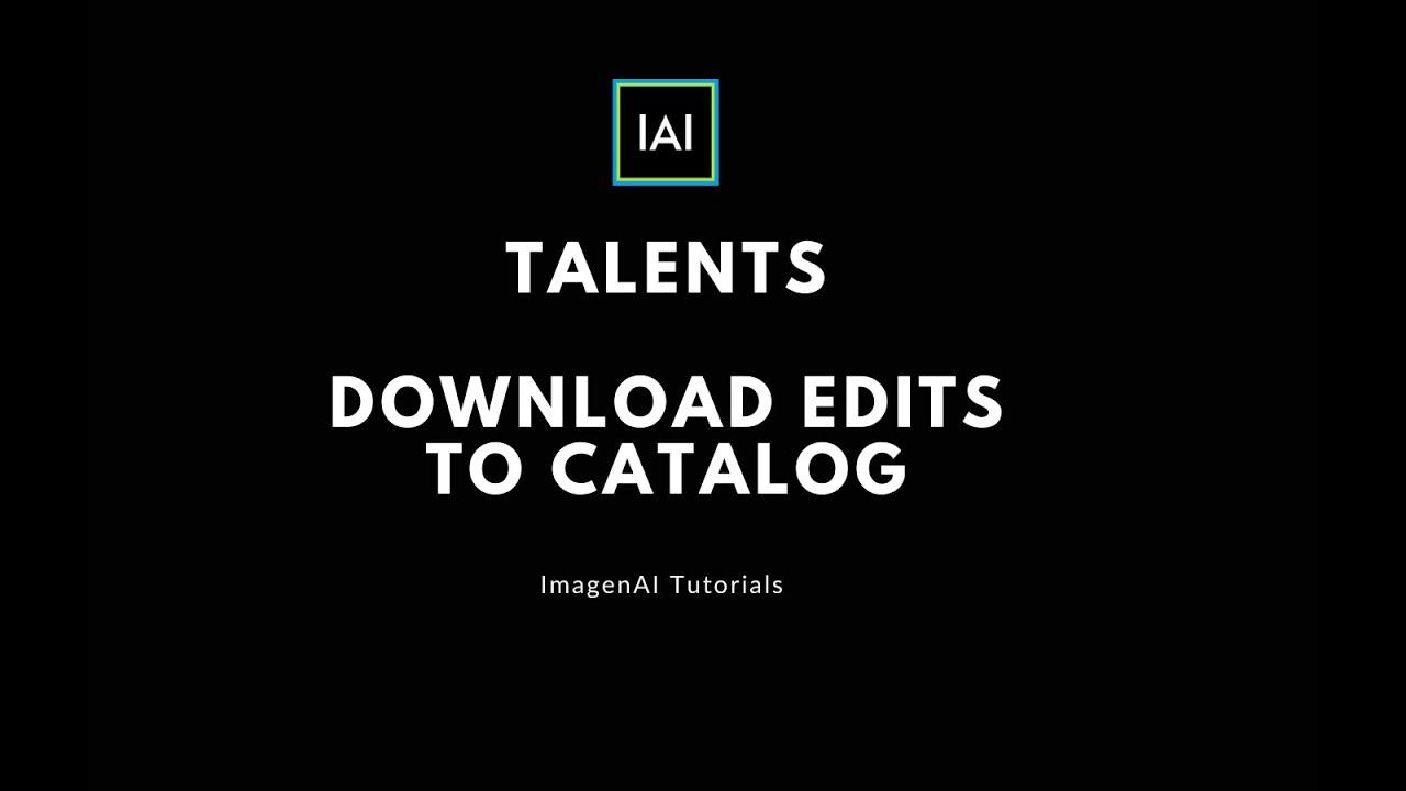TALENTS | Download edits to catalog