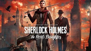 Sherlock Holmes - The Devil's Daughter PS4 720p Part 2