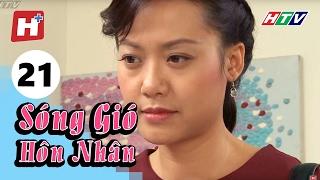 Sóng Gió Hôn Nhân - Tập 21 | Phim Tình Cảm Việt Nam Hay Nhất 2017