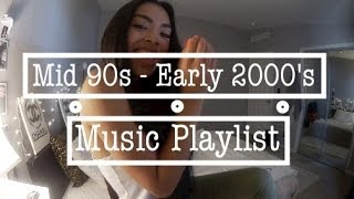 mid 90s early 2000 s music playlist