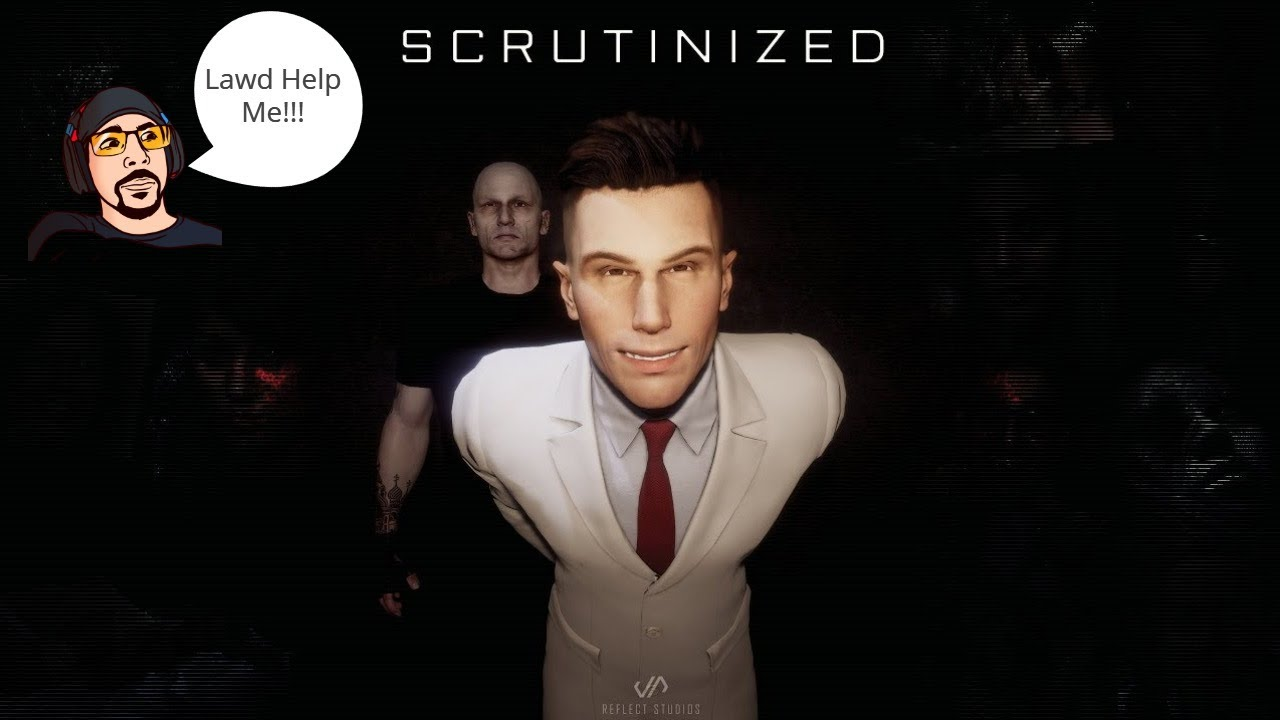 #Scrutinized 01 I Need Drugs After Playing This Game!!!