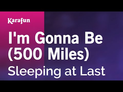 Karaoke I'm Gonna Be (500 Miles) - Sleeping at Last *